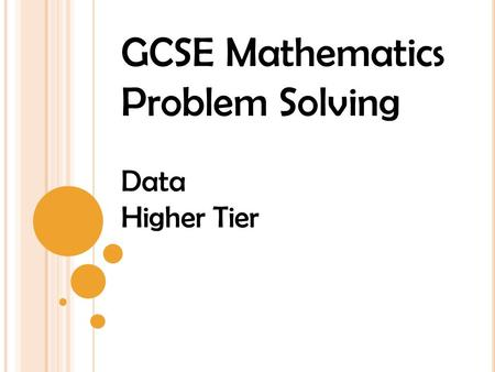 GCSE Mathematics Problem Solving Data Higher Tier.