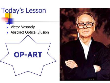 OP-ART Today's Lesson Victor Vasarely Abstract Optical Illusion