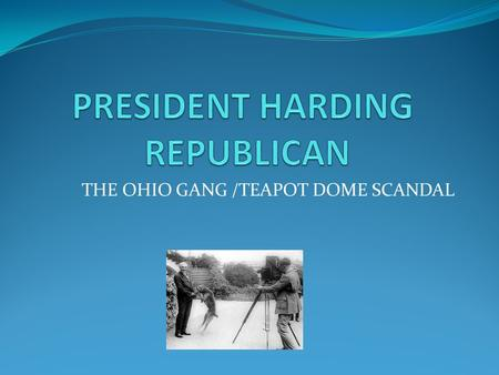 THE OHIO GANG /TEAPOT DOME SCANDAL. Fordney –McCumber raised taxes on U.S. imports to 60% Protected US businesses from foreign competition.
