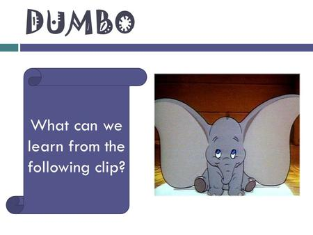 DUMBO What can we learn from the following clip?.
