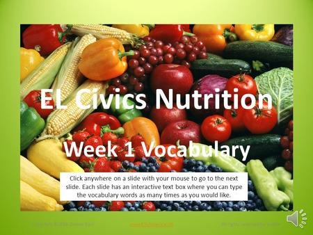 EL Civics Nutrition Week 1 Vocabulary Copyright ©2016 Donna Barr www.ESLAmerica.US All rights reserved by authorwww.ESLAmerica.US Click anywhere on a.