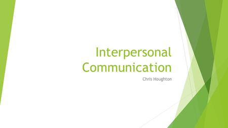 Interpersonal Communication Chris Houghton. Modulating Voice  This would be the change of tone in your voice, being quiet (Whispering) or being loud.