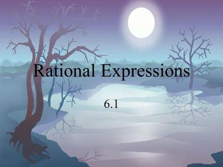 Rational Expressions 6.1 The expression is one term (monomial). It has four factors. Factors are things that are multiplied. How many factors? six.