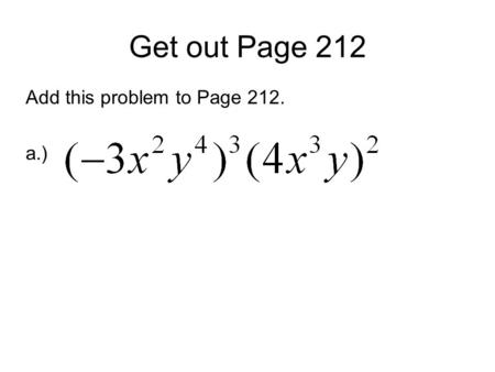Get out Page 212 Add this problem to Page 212. a.)