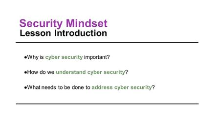 Security Mindset Lesson Introduction Why is cyber security important?