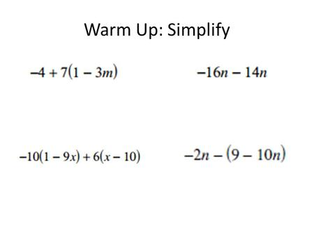 Warm Up: Simplify. Evaluating expressions 2/20/14 Objectives: – Understand and identify the terms associated with expressions – Determine the degree of.