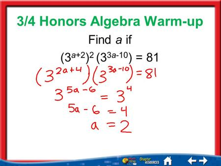 Sum 3/4 Honors Algebra Warm-up Find a if (3 a+2 ) 2 (3 3a-10 ) = 81.