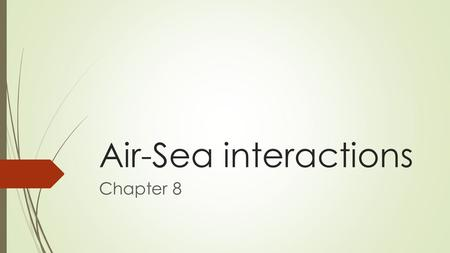 "Air-Sea interactions Chapter 8. SOLAR CONNECTION- Air and Sun ""Others"" represents the percentage of Water Vapor and Aerosols."