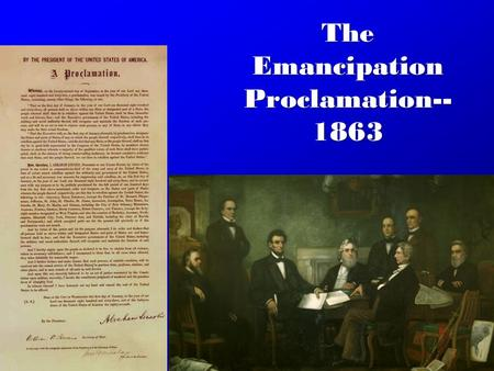 the effects of the emancipation proclamation by president lincoln in 1863 on slavery Abraham lincoln in his office emancipation manuscript of the final emancipation proclamation,  efforts to end slavery douglass said of president lincoln:.