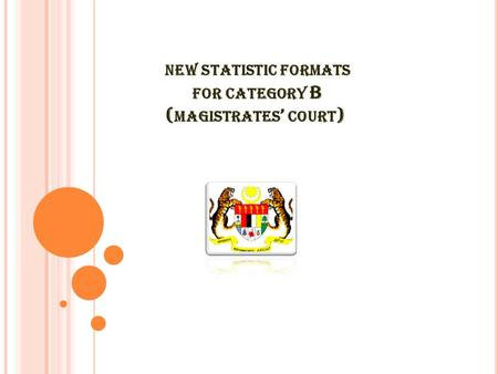 NEW STATISTIC FORMATS FOR CATEGORY B ( MAGISTRATES ' COURT )