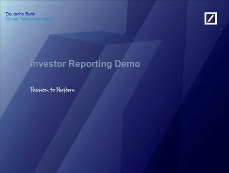Global Transaction Bank Deutsche Bank Investor Reporting Demo.