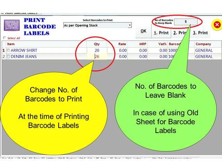 Change No. of Barcodes to Print At the time of Printing Barcode Labels No. of Barcodes to Leave Blank In case of using Old Sheet for Barcode Labels.