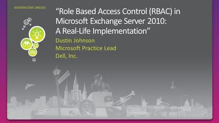 Dustin Johnson Microsoft Practice Lead Dell, Inc. SESSION CODE: UNC302.