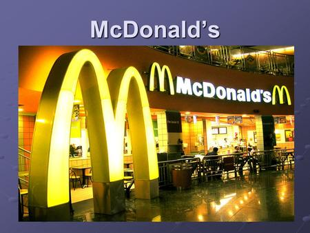 McDonald's. The History of McDonald`s McDonald's was established in 1940 in the United States. It was established by two brothers Maurice and Richard.