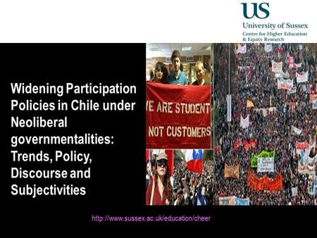 Diversity, Democratisation and Difference: Theories and Methodologies Widening Participation Policies in Chile.