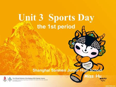 Unit 3 Sports Day the 1st period Shanghai Sanmen Junior High School Miss Hu.
