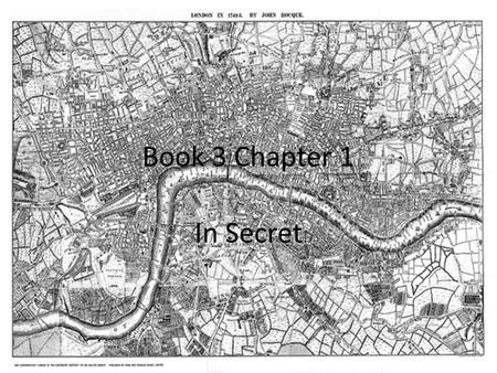 Book 3 Chapter 1 In Secret. In Secret… There were new laws that were passed in France, Charles not knowing before he made his to way to Paris from England.