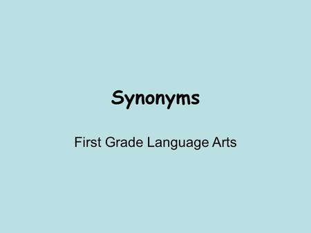 Synonyms First Grade Language Arts. 1. The cow is very large. 1.Small 2.Big 3.Fun.