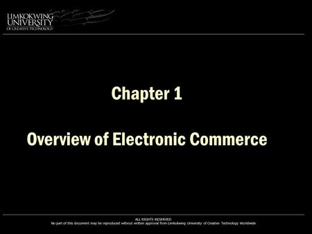 Chapter 1 Overview of Electronic Commerce. Learning Objectives 1.Define electronic commerce (EC) and describe its various categories. 2.Describe and discuss.