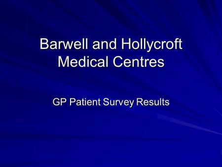 Barwell and Hollycroft Medical Centres GP Patient Survey Results.