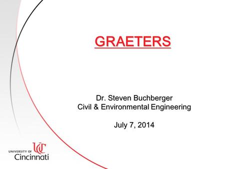 GRAETERS Dr. Steven Buchberger Civil & Environmental Engineering July 7, 2014.