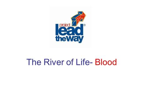 The River of Life- Blood Blood – Did You Know… An average adult has approximately 4.7 L (5 quarts) of blood. Blood comprises about 8% of a person's total.