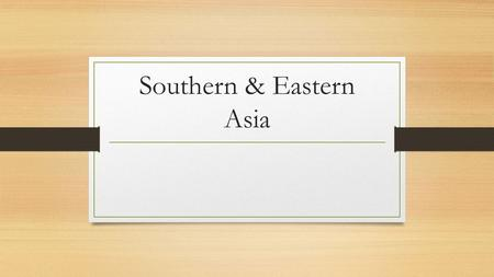 Southern & Eastern Asia. 1. What is the most important river in India? A. Yellow River B. Mekong River C. Ganges River D. Amazon River.
