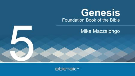Foundation Book of the Bible Mike Mazzalongo Genesis 5.