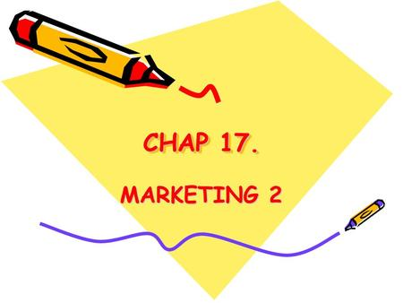 CHAP 17. MARKETING 2. 1. What is distribution/place? The channels of distribution are those methods whereby goods get from manufacturer to the customer.