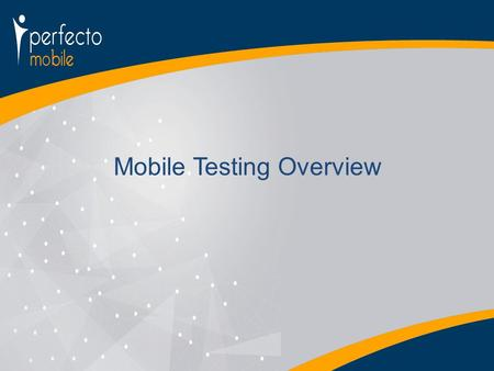 Mobile Testing Overview. Agenda Mobile application quality poses a unique challenge Mobile changes the ALM cycle – Interoperability is unique to mobile.