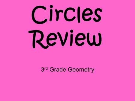 Circles Review 3 rd Grade Geometry. What is the diameter of a circle?