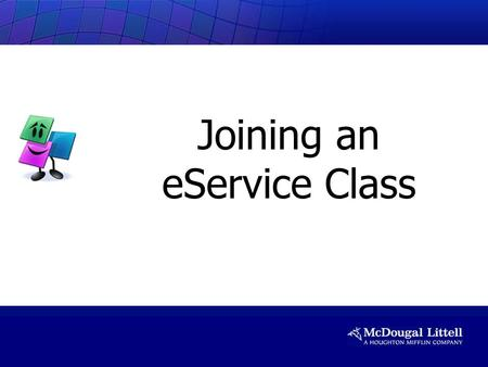 Joining an eService Class. Open your browser and go to this website: www.classzone.com/eservices Step 1: Go to website.
