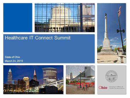 Healthcare IT Connect Summit March 24, 2015 State of Ohio.