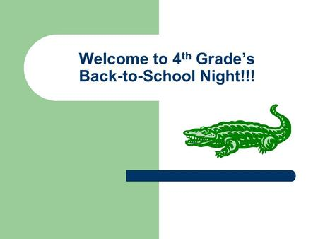 Welcome to 4 th Grade's Back-to-School Night!!!. Grading Policy Students are graded on the following percentage scale: 100-90%A 89-80%B 79-70%C 69-60%D.
