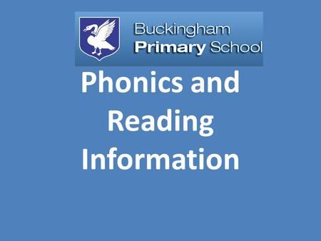 Phonics and Reading Information. What is phonics? Phonics is all about using: skills for reading and spelling knowledge of the alphabet Learning phonics.