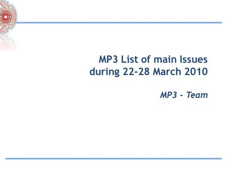 MP3 List of main Issues during 22-28 March 2010 MP3 - Team.