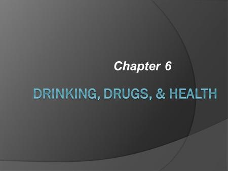 Chapter 6. Effects of Alcohol  Effects Overall Driving ability  Makes motorist feel overconfident and unable to think clearly  More likely to make.