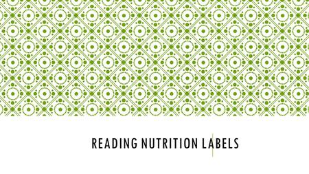 READING NUTRITION LABELS. Target: I will be able to read a food label and calculate percentages of carbs, proteins, and fats from a label. Pg. 65 Intro.