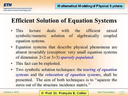 Start Presentation October 4, 2012 Efficient Solution of Equation Systems This lecture deals with the efficient mixed symbolic/numeric solution of algebraically.