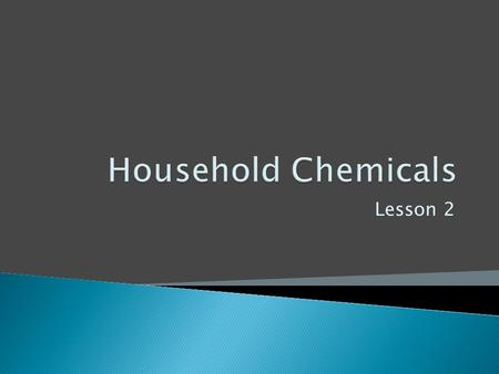 Household Chemicals Lesson 2.