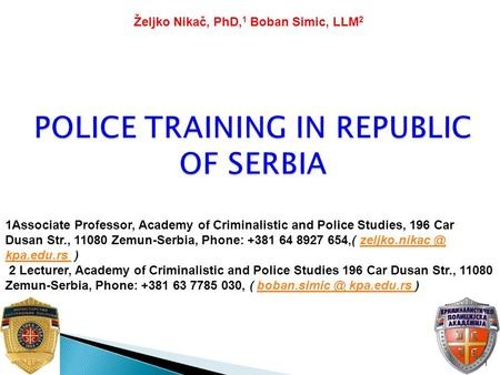 1Associate Professor, Academy of Criminalistic and Police Studies, 196 Car Dusan Str., 11080 Zemun-Serbia, Phone: +381 64 8927 654,( kpa.edu.rs.