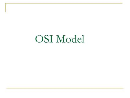 OSI Model. Open Systems Interconnection (OSI) is a set of internationally recognized, non proprietary standards for networking and for operating system.