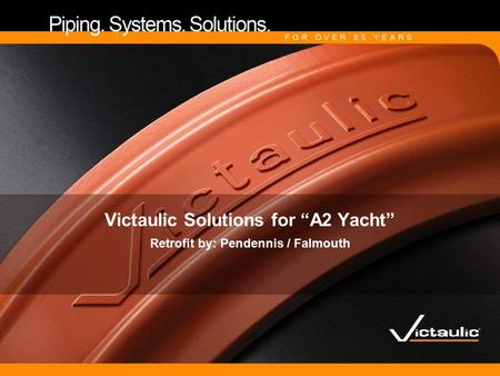 "Victaulic Solutions for ""A2 Yacht"" Retrofit by: Pendennis / Falmouth."