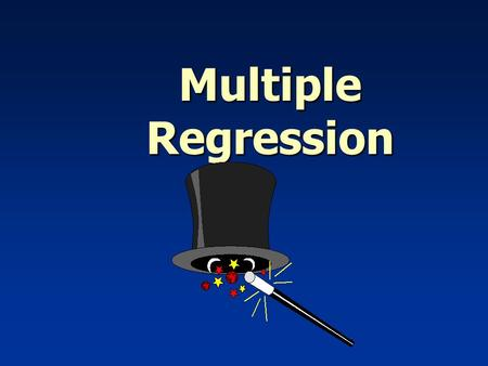 Multiple Regression Learning Objectives n Explain the Linear Multiple Regression Model n Interpret Linear Multiple Regression Computer Output n Test.