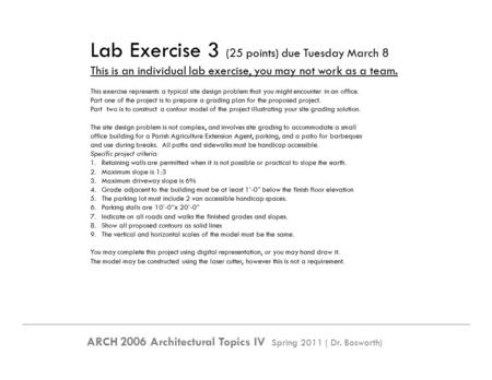 Lab Exercise 3 (25 points) due Tuesday March 8 This is an individual lab exercise, you may not work as a team. This exercise represents a typical site.