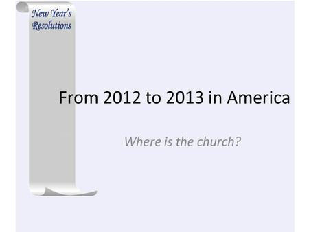 From 2012 to 2013 in America Where is the church?.
