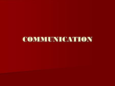 COMMUNICATION. Purpose of Communication To share thoughts, feelings and information with others.