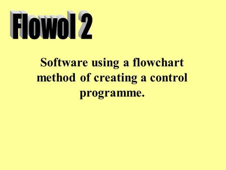 Software using a flowchart method of creating a control programme.