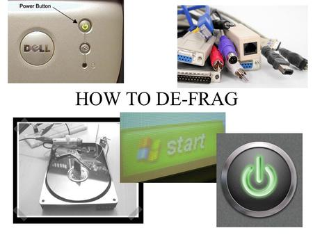 HOW TO DE-FRAG. What is De-Fragmenting? What exactly does it do? What De-fragment does is it compress your files so the hard drive has more space to run.