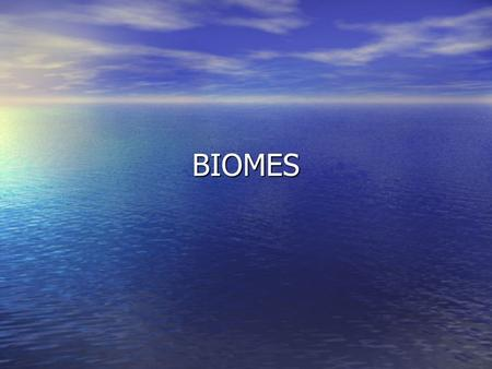 BIOMES. VOCABULARY BIOME – a large region characterized by a specific climate and certain types of plants and animals. BIOME – a large region characterized.